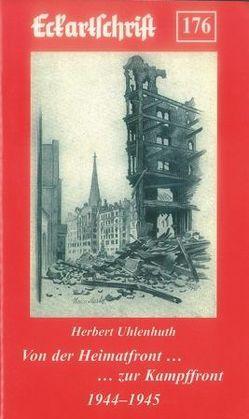 Von der Heimatfront zur Kampffront 1944-45 von Uhlenhuth,  Herbert