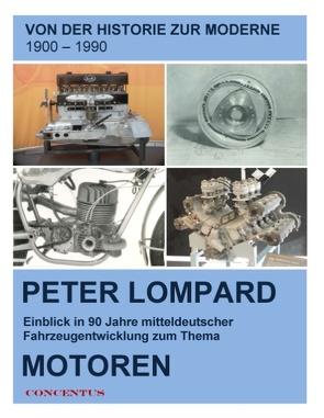 Von der Historie zur Moderne – Entwicklungen zum Thema Motoren von Agentur CONCENTUS, Lompard,  Peter