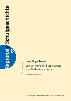 Von der Höheren Bürgerschule zum Herbartgymnasium von Lorenz,  Hans-Jürgen
