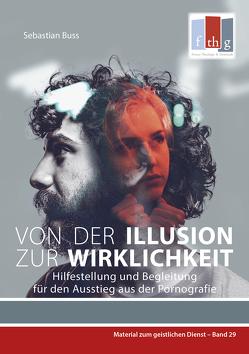 Von der Illusion zur Wirklichkeit von Buss,  Sebastian, Müller,  Dierk