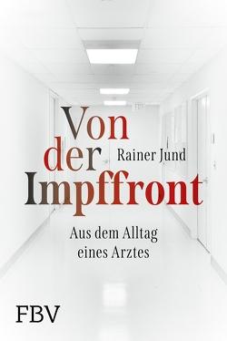 Von der Impffront von Jund,  Rainer