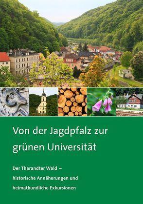 Von der Jagdpfalz zur grünen Universität von Nösner,  Uwe