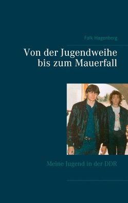 Von der Jugendweihe bis zum Mauerfall von Hagenberg,  Falk