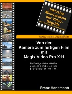 Von der Kamera zum fertigen Film mit Magix Video Pro X11 von Hansmann,  Franz