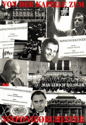 Von der Kapelle zum Sinfonieorchester von Balsiger,  Max