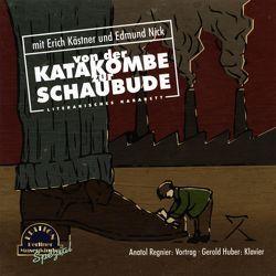 Von der Katakombe zur Schaubude von Kaestner,  Erich, Nick,  Dagmar, Nick,  Edmund, Regnier,  Anatol
