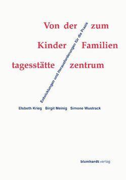 Von der Kindertagesstätte zum Familienzentrum von Krieg,  Elsbeth, Meinig,  Birgit, Wustrack,  Simone