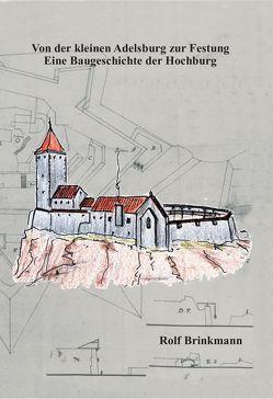 Von der kleinen Adelsburg zur Festung von Brinkmann,  Rolf