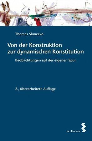 Von der Konstruktion zur dynamischen Konstitution von Slunecko,  Thomas