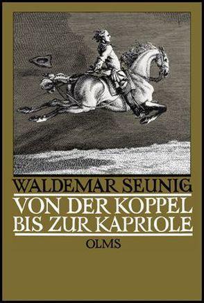 Von der Koppel bis zur Kapriole von Seunig,  Waldemar