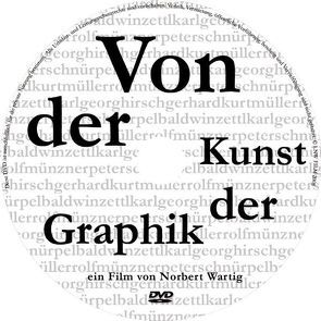 Von der Kunst der Graphik von Wartig,  Norbert