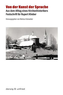 Von der Kunst der Sprache von Holzweber,  Markus