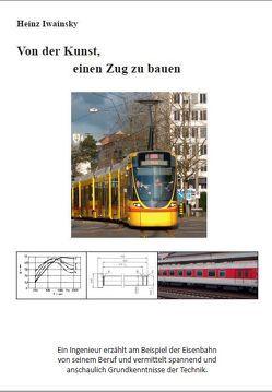 Von der Kunst, einen Zug zu bauen von Iwainsky,  Heinz