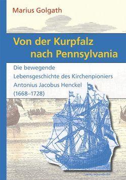 Von der Kurpfalz nach Pennsylvania von Golgath,  Marius