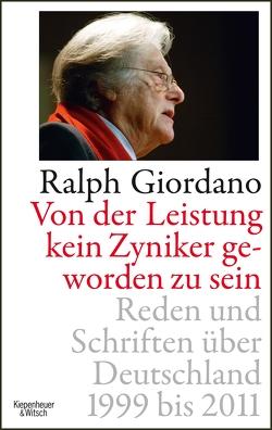 Von der Leistung kein Zyniker geworden zu sein von Giordano,  Ralph