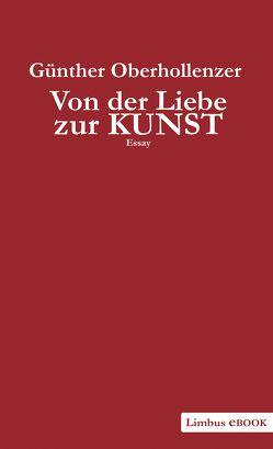 Von der Liebe zur Kunst von Oberhollenzer,  Günther