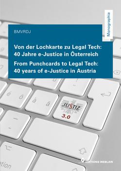 Von der Lochkarte zu Legal Tech – 40 Jahre e-Justice in Österreich