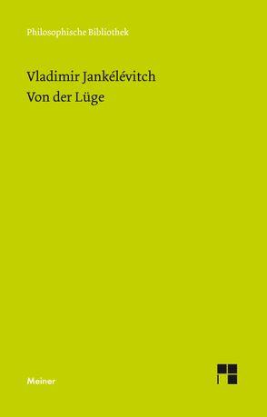 Von der Lüge von Dietzsch,  Steffen, Dornhof,  Sarah, Jankélévitch,  Vladimir, Wroblewsky,  Vincent