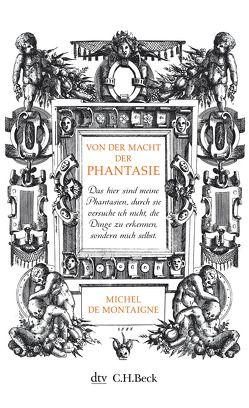 Von der Macht der Phantasie von Lüthy,  Herbert, Montaigne,  Michel de