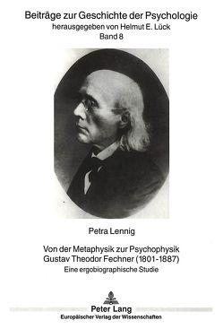 Von der Metaphysik zur Psychophysik.- Gustav Theodor Fechner (1801-1887) von Charite, Lennig,  Petra