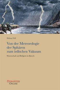 Von der Meteorologie der Sphären zum irdischen Vakuum von Veil,  Helmut