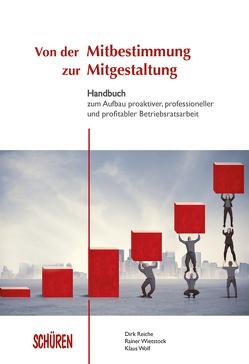 Von der Mitbestimmung zur Mitgestaltung von Reiche,  Dirk, Wietstock,  Rainer, Wolf,  Klaus