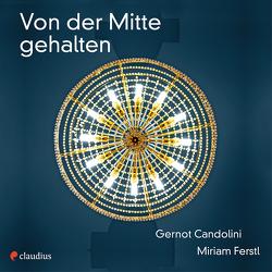 Von der Mitte gehalten von Candolini,  Gernot, Ferstl,  Miriam