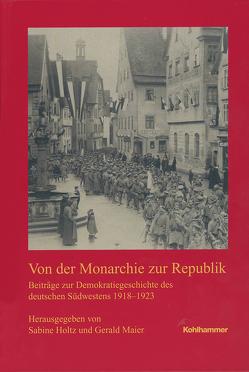 Von der Monarchie zur Republik von Holtz,  Sabine, Maier,  Gerald