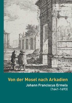 Von der Mosel nach Arkadien von Brakensiek,  Stephan, Dusartz de Vigneulle,  Nina Christine