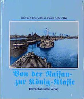 Von der Nassau- zur König-Klasse von Koop,  Gerhard, Schmolke,  Klaus P