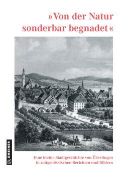 Von der Natur sonderbar begnadet von Kuhn,  Elmar L