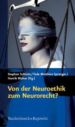 Von der Neuroethik zum Neurorecht? von Schleim,  Stephan, Spranger,  Tade Matthias, Walter,  Henrik