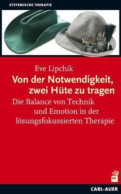 Von der Notwendigkeit, zwei Hüte zu tragen von Hildenbrand,  Astrid, Lipchik,  Eve