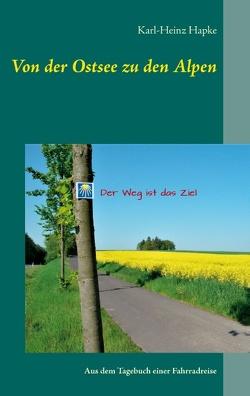 Von der Ostsee zu den Alpen von Hapke,  Karl-Heinz