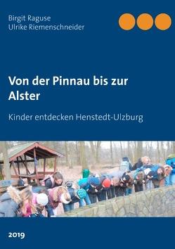 Von der Pinnau bis zur Alster von Raguse,  Birgit, Riemenschneider,  Ulrike