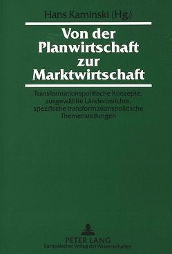 Von der Planwirtschaft zur Marktwirtschaft von Kaminski,  Hans