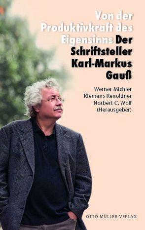 Von der Produktivkraft des Eigensinns von Michler,  Werner, Renoldner,  Klemens, Wolf,  Norbert Christian