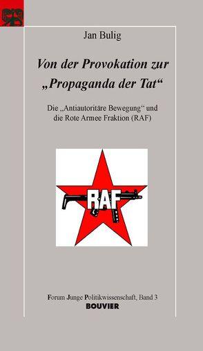 """Von der Provokation zur """"Propaganda der Tat"""" von Bulig,  Jan"""