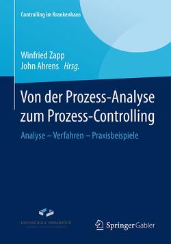 Von der Prozess-Analyse zum Prozess-Controlling von Ahrens,  John, Zapp,  Winfried