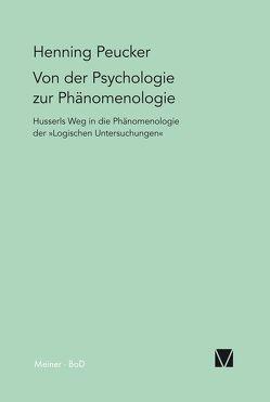 Von der Psychologie zur Phänomenologie von Peucker,  Henning