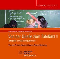 Von der Quelle zum Tafelbild II. Tafelarbeit im Geschichtsunterricht, CD von Kohl,  Herbert, Wunderer,  Hartmut