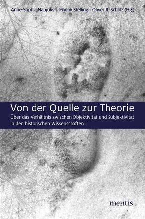 Von der Quelle zur Theorie von Naujoks,  Anne-Sophie, Stelling,  Jendrik