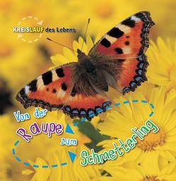 Von der Raupe zum Schmetterling, Kreislauf des Lebens von de la Bedoyere,  Camilla