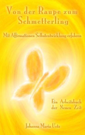 Von der Raupe zum Schmetterling von Uetz,  Johanna M