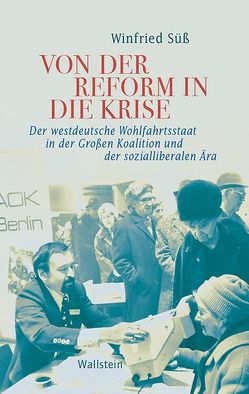 Von der Reform in die Krise von Süß,  Winfried