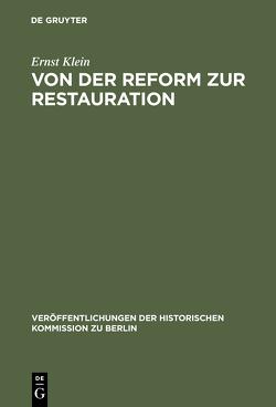 Von der Reform zur Restauration von Klein,  Ernst