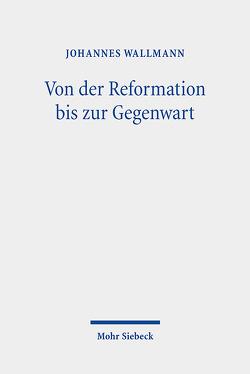 Von der Reformation bis zur Gegenwart von Wallmann,  Johannes