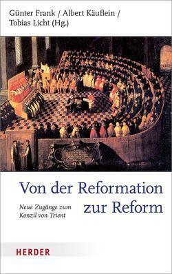 Von der Reformation zur Reform von Frank,  Günter, Käuflein,  Albert, Licht,  Tobias