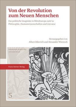 Von der Revolution zum Neuen Menschen von Dikovich,  Albert, Wierzock,  Alexander