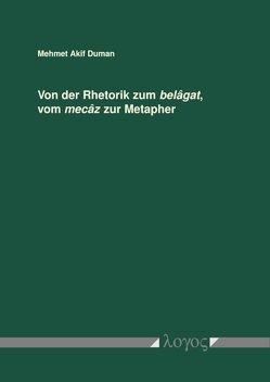 Von der Rhetorik zum belâgat, vom mecâz zur Metapher von Duman,  Mehmet Akif